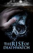Cover-Bild zu Hawthorne, Nathaniel: The Rise of Deathwatch (eBook)