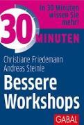 Cover-Bild zu Friedemann, Christiane: 30 Minuten Bessere Workshops