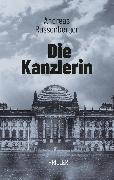 Cover-Bild zu Russenberger, Andreas: Die Kanzlerin (eBook)