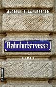 Cover-Bild zu Russenberger, Andreas: Bahnhofstrasse (eBook)