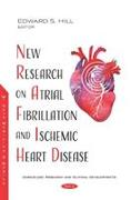 Cover-Bild zu Hill, Edward S. (Hrsg.): New Research on Atrial Fibrillation and Ischemic Heart Disease