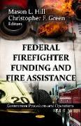 Cover-Bild zu Hill, Mason L (Hrsg.): Federal Firefighter Funding & Fire Assistance