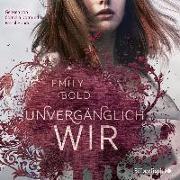 Cover-Bild zu Bold, Emily: UNVERGÄNGLICH wir
