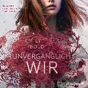 Cover-Bild zu Bold, Emily: UNVERGÄNGLICH wir (Audio Download)