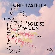 Cover-Bild zu Lastella, Leonie: So leise wie ein Sommerregen (Ungekürzt) (Audio Download)