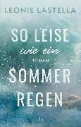 Cover-Bild zu Lastella, Leonie: So leise wie ein Sommerregen (eBook)