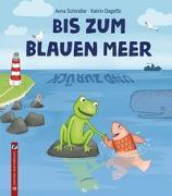 Cover-Bild zu Schindler, Anna: Bis zum blauen Meer und zurück