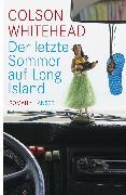 Cover-Bild zu Whitehead, Colson: Der letzte Sommer auf Long Island (eBook)