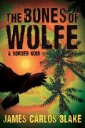 Cover-Bild zu Blake, James Carlos: The Bones of Wolfe (eBook)