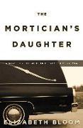 Cover-Bild zu Bloom, Elizabeth: The Mortician's Daughter (eBook)