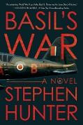 Cover-Bild zu Hunter, Stephen: Basil's War: A WWII Spy Thriller (eBook)