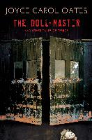 Cover-Bild zu Oates, Joyce Carol: The Doll-Master and Other Tales of Terror (eBook)