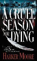 Cover-Bild zu Moore, Harker: A Cruel Season for Dying (eBook)