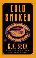 Cover-Bild zu Beck, K. K.: Cold Smoked (eBook)