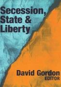 Cover-Bild zu Gordon, David (Hrsg.): Secession, State, and Liberty (eBook)