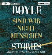 Cover-Bild zu Sind wir nicht Menschen von Boyle, T.C.