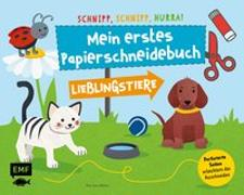 Cover-Bild zu Schnipp, schnipp, hurra! Mein erstes Papierschneidebuch - Lieblingstiere von Edition Michael Fischer (Hrsg.)