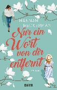 Cover-Bild zu Nur ein Wort von dir entfernt von Beckerman, Hannah