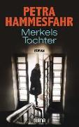 Cover-Bild zu Merkels Tochter von Hammesfahr, Petra