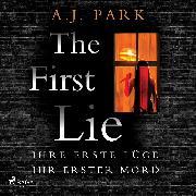 Cover-Bild zu eBook The First Lie - Ihre erste Lüge - ihr erster Mord