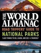 Cover-Bild zu eBook The World Almanac Road Trippers' Guide to National Parks: 5,001 Things to Do, Learn, and See for Yourself