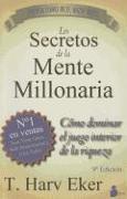 Cover-Bild zu Eker, T. Harv: Los Secretos de la Mente Millonaria: Como Dominar el Juego Interior de A Riqueza = Secrets of the Millionaire Mind