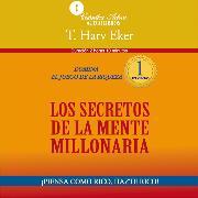 Cover-Bild zu Eker, T. Harv: Los secretos de la mente millonaria (Audio Download)