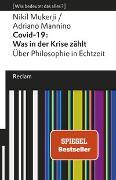 Cover-Bild zu Mukerji, Nikil: Covid-19: Was in der Krise zählt. Über Philosophie in Echtzeit
