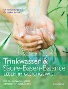 Cover-Bild zu Trinkwasser & Säure-Basen-Balance - Leben im Gleichgewicht von Burggrabe, Dr. Hilmar