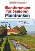 Cover-Bild zu Radke, Horst-Dieter: Wanderungen für Senioren Mainfranken