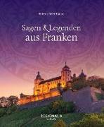 Cover-Bild zu Horst-Dieter, Radke: Sagen und Legenden aus Franken