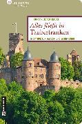 Cover-Bild zu Radke, Horst-Dieter: Alles fließt in Tauberfranken (eBook)