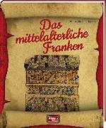 Cover-Bild zu Radke, Horst-Dieter: Das mittelalterliche Franken