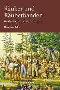 Cover-Bild zu Radke, Horst-Dieter: Räuber und Räuberbanden im deutschsprachigen Raum