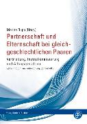 Cover-Bild zu Lautmann, Rüdiger (Beitr.): Partnerschaft und Elternschaft bei gleichgeschlechtlichen Paaren (eBook)