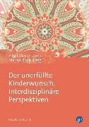 Cover-Bild zu Rupp, Marina (Hrsg.): Der unerfüllte Kinderwunsch. Interdisziplinäre Perspektiven (eBook)