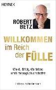 Cover-Bild zu Willkommen im Reich der Fülle von Betz, Robert