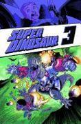 Cover-Bild zu Robert Kirkman: Super Dinosaur Volume 3