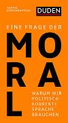 Cover-Bild zu Stefanowitsch, Anatol: Eine Frage der Moral