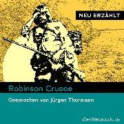 Cover-Bild zu Defoe, Daniel: Robinson Crusoe - neu erzählt (Audio Download)
