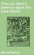 Cover-Bild zu Defoe, Daniel: The Lay-Man's Sermon upon the Late Storm (eBook)