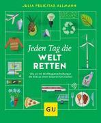 Cover-Bild zu Jeden Tag die Welt retten von Allmann, Julia Felicitas
