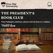 Cover-Bild zu Luzzi, Joseph: The President's Book Club - What Washington, Jefferson, Lincoln and FDR Read for Guidance (Unabridged) (Audio Download)