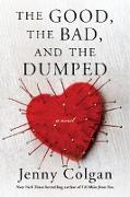 Cover-Bild zu Colgan, Jenny: The Good, the Bad, and the Dumped (eBook)