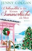 Cover-Bild zu Colgan, Jenny: Weihnachten in der kleinen Sommerküche am Meer (eBook)