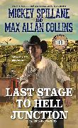 Cover-Bild zu Spillane, Mickey: Last Stage to Hell Junction
