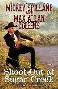 Cover-Bild zu Spillane, Mickey: Shoot-Out at Sugar Creek