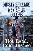 Cover-Bild zu Spillane, Mickey: Hot Lead, Cold Justice