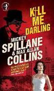 Cover-Bild zu Spillane, Mickey: Mike Hammer - Kill Me, Darling
