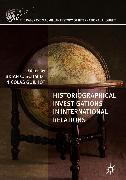 Cover-Bild zu Schmidt, Brian C. (Hrsg.): Historiographical Investigations in International Relations (eBook)